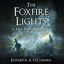 The Foxfire Lights: Hal Bishop Mysteries Audiobook by Elizabeth O'Connell Narrated by Richard Nicholls