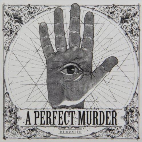 Demonize by A Perfect Murder (2013-05-28)