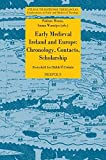 img - for Early Medieval Ireland and Europe: Chronology, Contacts, Scholarship: Festschrift for D????ibh???? O Cr????in????n (Studia Traditionis Theologiae) by P????draic Moran (2015-09-02) book / textbook / text book
