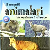 img - for El meu petit animalari. La muntanya i el bosc book / textbook / text book