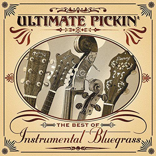 - Ultimate Pickin': The Best of Instrumental Bluegrass
