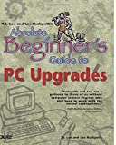 img - for Absolute Beginner's Guide to PC Upgrades by T.J. Lee (2000-12-02) book / textbook / text book