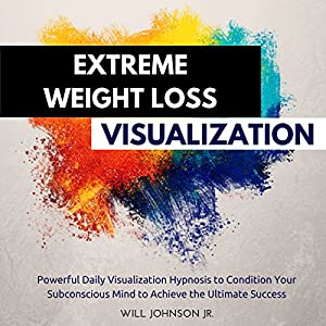 Extreme Weight Loss Visualization Audiobook