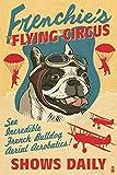 french bulldog poster - French Bulldog - Retro Flying Circus Ad (12x18 Collectible Art Print, Wall Decor Travel Poster)