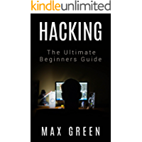 Hacking: The Ultimate Beginners Guide (Hacking, How to Hack, Hacking for Dummies, Computer Hacking, Basic Security)