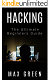 Hacking: The Ultimate Beginners Guide (Hacking, How to Hack, Hacking for Dummies, Computer Hacking, Basic Security) (English Edition)