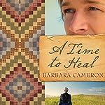 A Time to Heal   Barbara Cameron