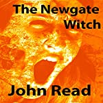 The Newgate Witch: (A Short Story) | John Read