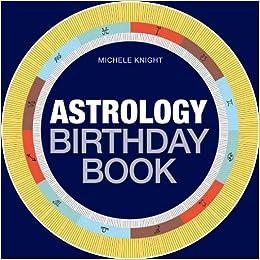 Astrology Birthday Book Knight Michele 9781846014482 Books Amazon Ca