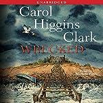 Wrecked: A Regan Reilly Mystery | Carol Higgins Clark