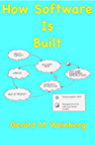 How Software is Built (Quality Software Book 1)