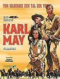 Vom Silbersee zum Tal der Toten: Das große neue Karl May Filmbuch