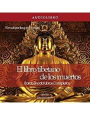 El libro tibetano de los muertos Edicion Completa [The Tibetan Book of the Dead Complete Edition]: Bardo Thodol