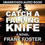 Catch a Falling Knife | Frank Foster
