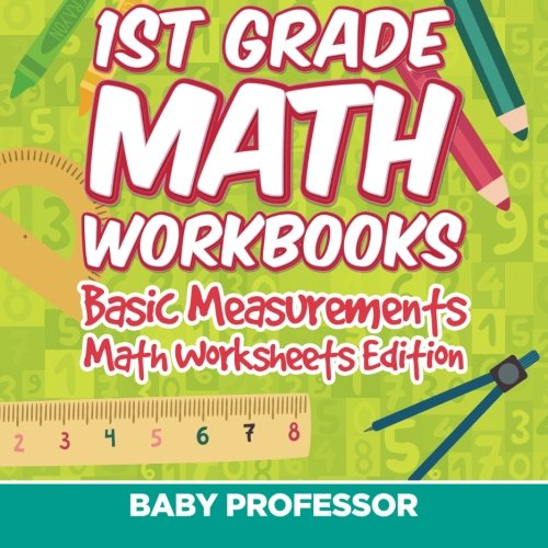 Download 1st Grade Math Workbooks: Basic Measurements  Math Worksheets Edition pdf