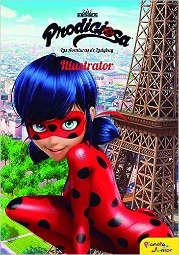 Prodigiosa. Las aventuras de Ladybug. Illustrator: Narrativa ...