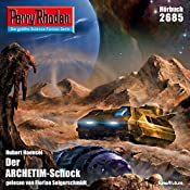 Der ARCHETIM-Schock (Perry Rhodan 2685) | Hubert Haensel