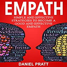 Empath: Simple and Effective Strategies to Become a Good and Effective Empath Audiobook by Daniel Pratt Narrated by William Bahl