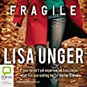 Fragile Audiobook by Lisa Unger Narrated by Nancy Linari