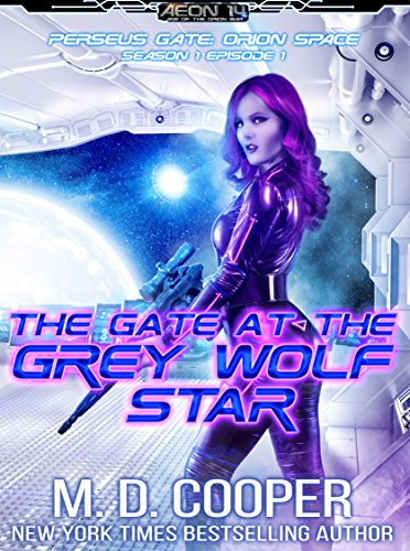 The Gate at the Grey Wolf Star (Perseus Gate Book 1) (Shorty Orion)
