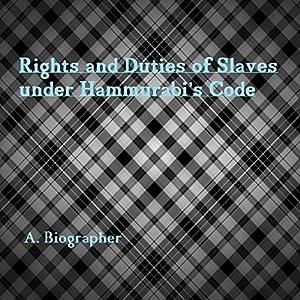 Rights and Duties of Slaves Under Hammurabi's Code Audiobook