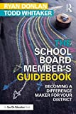 The School Board Member's Guidebook: Becoming a Difference Maker for Your District