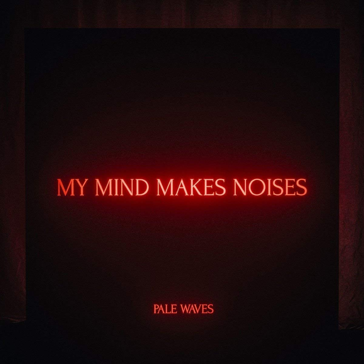 CD : Pale Waves - My Mind Makes Noises