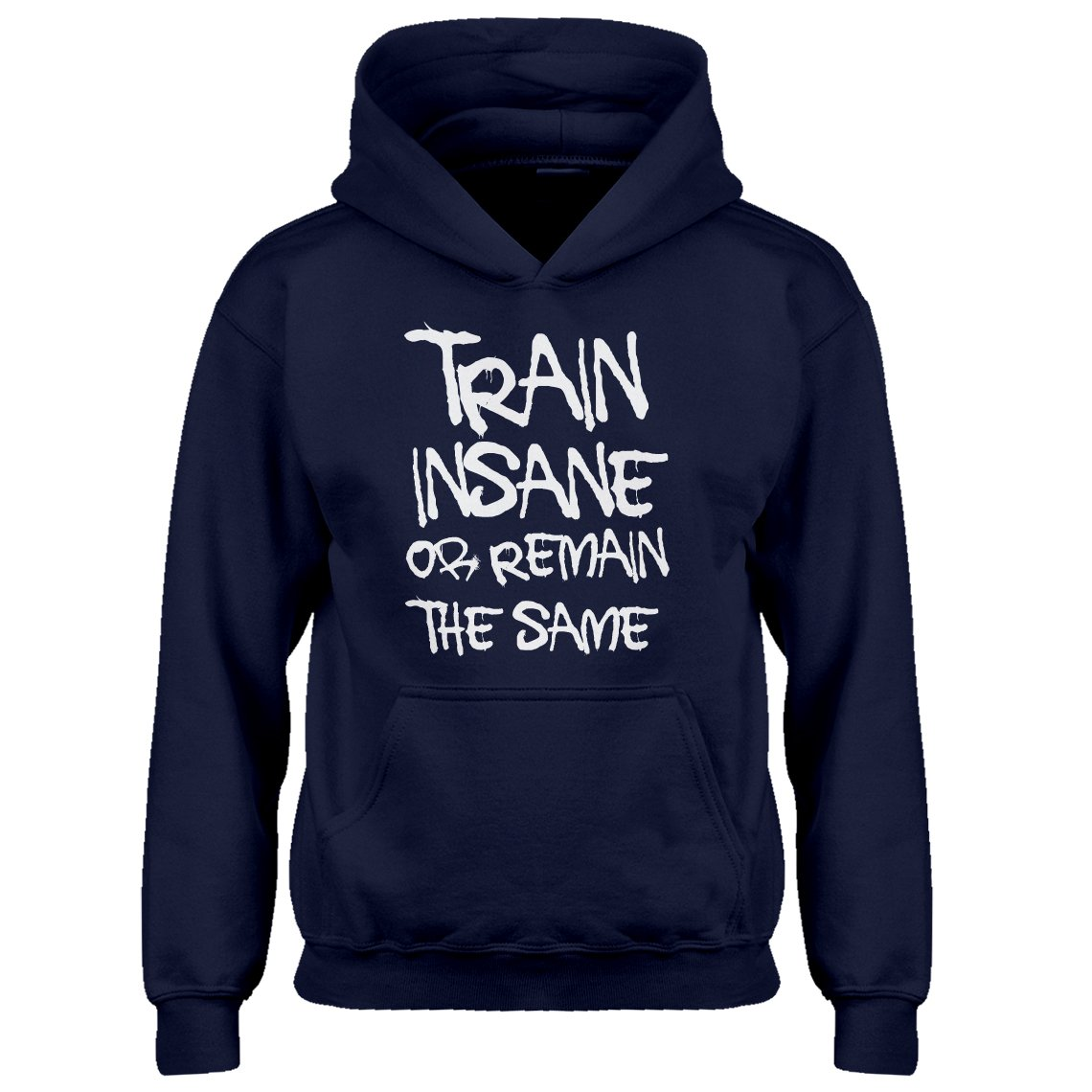 Indica Plateau Kids Hoodie Train Insane Or Remain The Same X-Large Navy Blue Hoodie