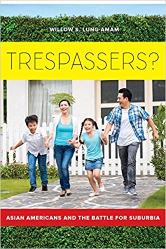 Cover of *Trespassers? Asian Americans and the Battle for Suburbia by Willow Lung-Amam