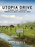 img - for Utopia Drive: A Road Trip Through America's Most Radical Idea book / textbook / text book