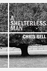 A Shelterless Man Kindle Edition