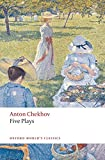 Five Plays Ivanov, The Seagull, Uncle Vanya, Three Sisters, and The Cherry Orchard (Oxford World's Classics)