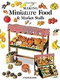 Making Miniature Food & Market Stalls