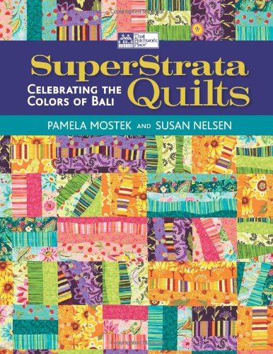 SuperStrata Quilts: Celebrating the Colors of Bali - Bali Comforter