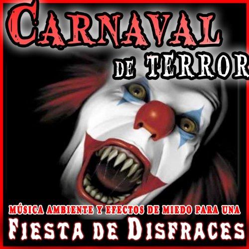 Carnaval de terror m sica ambiente y efectos de miedo - Efectos opticos de miedo ...