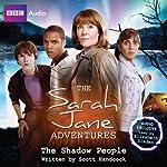 The Sarah Jane Adventures: The Shadow People | Scott Handcock