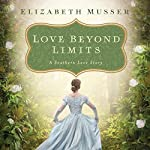 Love Beyond Limits: A Southern Love Story | Elizabeth Musser