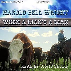 When A Man's A Man Audiobook