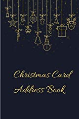 Christmas Card Address Book: Mailing Address Log Book and 10 Year Christmas Card Tracker With Tabs (Black and Gold) Paperback