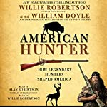 American Hunter | Willie Robertson,William Doyle – contributor