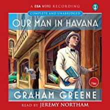 Our Man in Havana Audiobook by Graham Greene Narrated by Jeremy Northam
