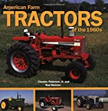 American Farm Tractors in The 1960s, Chester Peterson and Rod Beemer, 0760319367