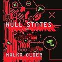 Null States: The Centenal Cycle, Book 2 Hörbuch von Malka Older Gesprochen von: Christine Marshall