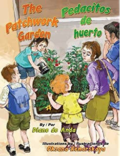 The Patchwork Garden / Pedacitos de huerto (English and Spanish Edition)