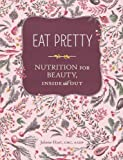 Eat Pretty, Jolene Hart, 1452123667