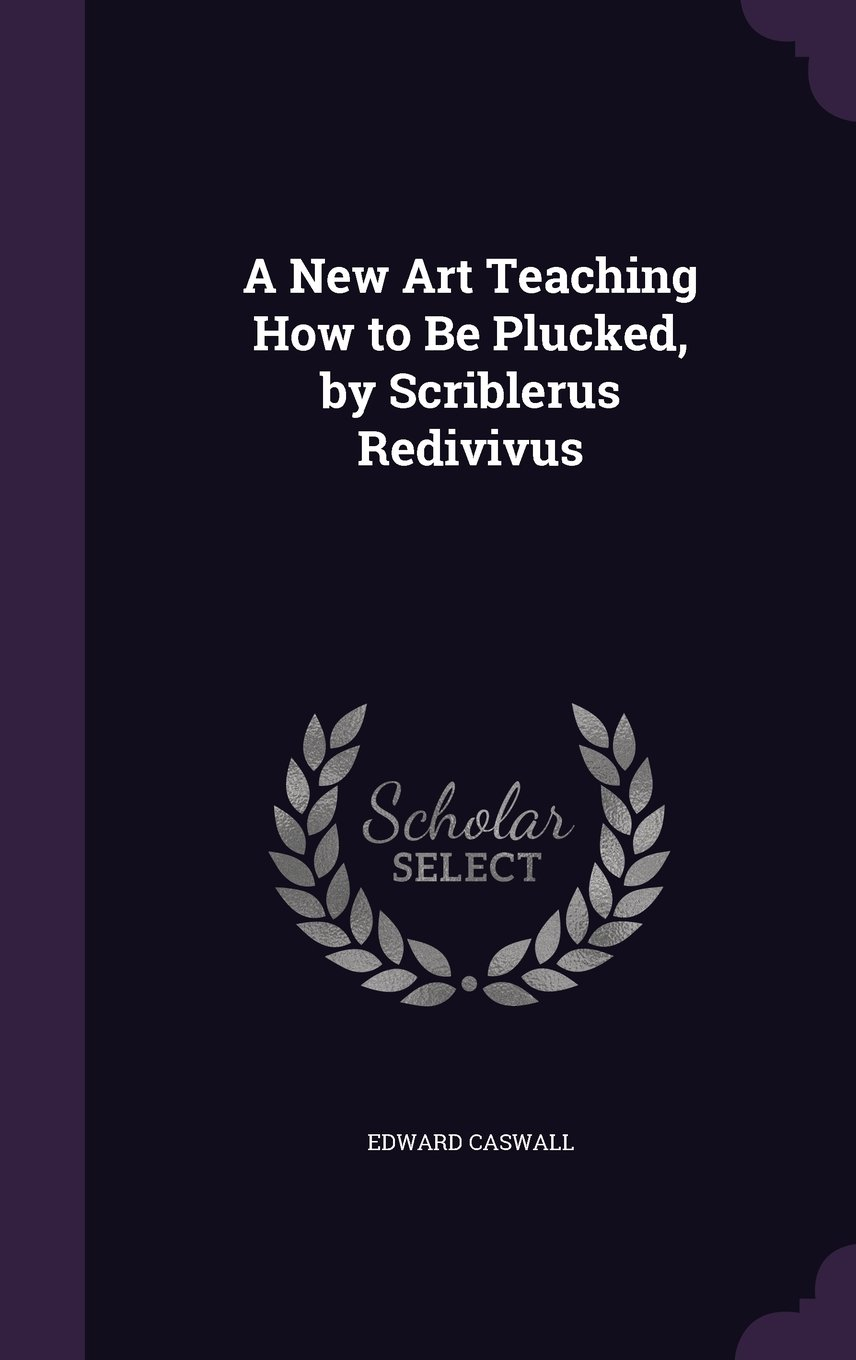 A New Art Teaching How to Be Plucked, by Scriblerus Redivivus ebook