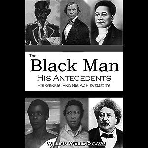 The Black Man, His Antecedents, His Genius, and His Achievements (1863)