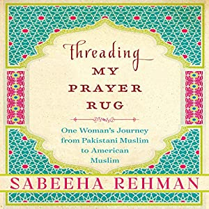 Threading My Prayer Rug Audiobook