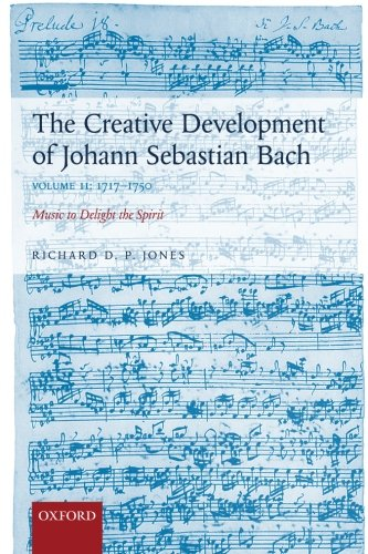 The Creative Development of Johann Sebastian Bach, Volume II