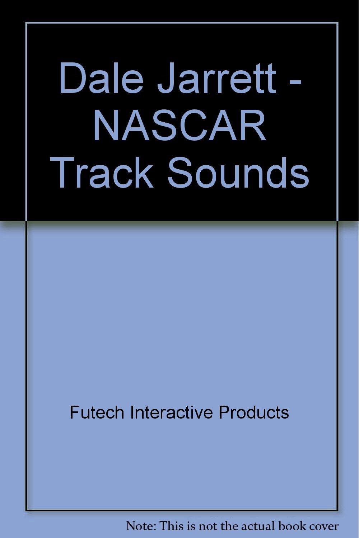 Dale Jarrett: Track Sounds (Nascar Track Sounds)